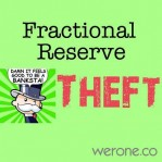Stop_Calling_it_Money_Fractional_Reserve_Theft