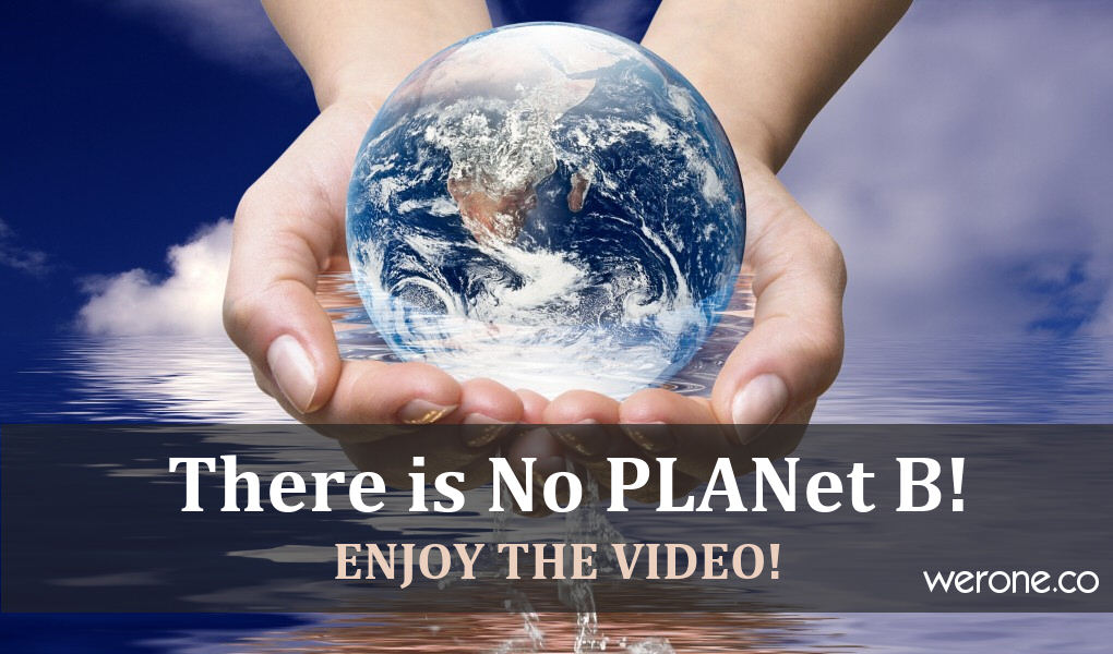 There is no PLANet B – The Awakening of Gaia
