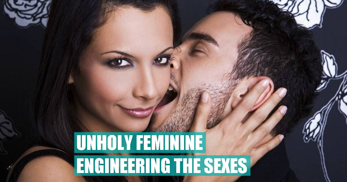 Unholy Feminine – Engineering The Sexes